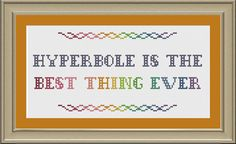Hyperbole is the best thing ever: funny cross-stitch pattern via Etsy