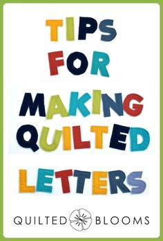 Tips for making a quilted alphabet for children by Paige Alexander