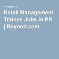 Retail Management Trainee Jobs in PR | Beyond.com