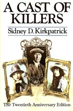 A Cast Of Killers: The Twentieth Anniversary Edition by Sidney D. Kirkpatrick, http://www.amazon.com/dp/1419677462/ref=cm_sw_r_pi_dp_Fo4nqb1FCH5KN