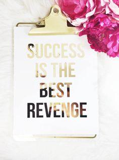 sukces jest najlepszą zemstą