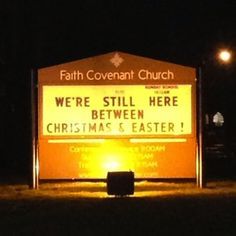 Ok, so it's not a Catholic church, But still! Funny Church Sign: We're still here between Christmas and Easter!