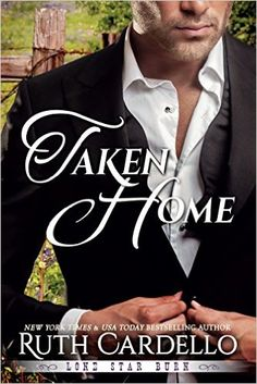PRE-ORDER NOW:  TAKEN HOME (LONE STAR BURN #3) BY RUTH CARDELLO http://ishacoleman7.booklikes.com/post/1337009/pre-order-now-taken-home-lone-star-burn-3-by-ruth-cardello