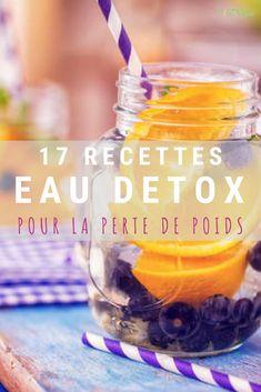 Découvrez 17 recettes d'eau détox pour maigrir rapidement et éliminer les envie de grignoter!