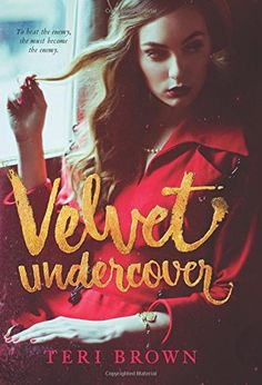 """Read """"Velvet Undercover"""" by Teri Brown available from Rakuten Kobo. Perfect for fans of Jennifer Donnelly and Libba Bray comes this page-turning historical spy thriller from Teri Brown, au. Ya Books, Books To Read, Reading Books, Female Protagonist, Young Adult Fiction, Thriller Books, Mystery Thriller, Books For Teens, Mystery Books"""