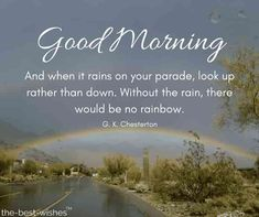 Good morning rain pictures with rainbow. Good Morning Wishes Friends, Good Afternoon Quotes, Good Morning Quotes For Him, Good Morning Inspiration, Good Morning Messages, Morning Images, Good Morning Rainy Day, Cute Good Morning, Rainy Days