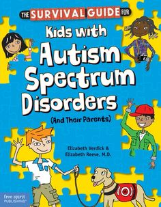 The Survival Guide for Kids with Autism Spectrum Disorders (And Their Parents) - A one-of-a-kind resource, help kids with autism understand their unique gifts and needs and learn strategies for daily living.