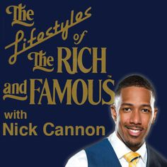 Lifestyles of the Rich and Famous gets a new face... Comedy 360 Daily's favorite comedian Nick Cannon