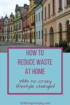 10 Simple things you can do to reduce waste in your home so you minimize the amount of trash you take to the curb each week. No crazy lifestyle changes required! #ReduceWaste #environment