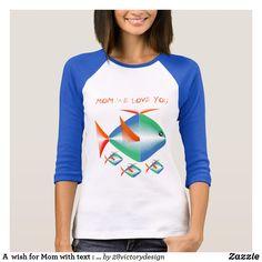 d0cf70d31f9b A wish for Mom with text   MOM WE LOVE YOU T-Shirt Milujem Ťa