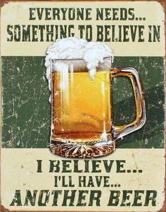 I Believe I'll Have Another Beer Distressed Retro Vintage Tin Sign Bar Decor in Collectibles, Decorative Collectibles, Signs Beer Drinking Quotes, Vintage Tin Signs, Retro Vintage, Vintage Metal, Vintage Style, Vintage Bar, Funny Vintage, Poster Vintage, Beer Photos