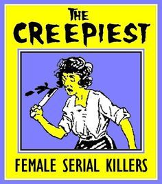 The Unknown History of MISANDRY: The Creepiest Female Serial Killers: 20 Cases