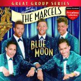 """""""Blue Moon"""" by """"The Marcels """".is awesome."""