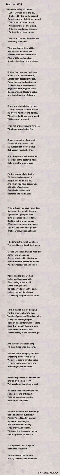 """Forgot how much I loved this poem... """"My Last Will""""  Fav Quote: """"We are severed by the sun, And by darkness are made one.""""  By, Sir Walter Raleigh"""