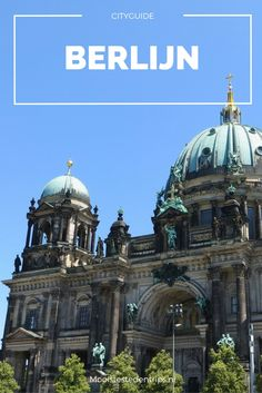 Wat is de Dom van Berlijn toch een wonderschoon gebouw. Een echte must-see tijdens een stedentrip Berlijn. Bekijk alle tips voor een stedentrip Berlijn.