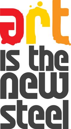 Art is the New Steel