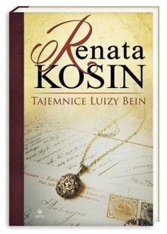 """Mój świat - szelest kart: Renata Kosin """"Tajemnice Luizy Bein"""""""