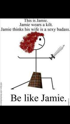 C'est Jamie, Jamie porte un kilt  Jamie pense que ça femme est une dure à cuire sexy. Comme Jamie