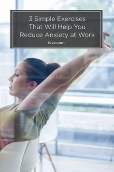 Anxious at work?  3 quick tips to get you through those #stressful days www.levo.com