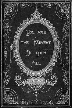 You are the fairest of them All...