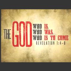 """""""I am the Alpha and the Omega,"""" says the Lord God – the one who is, and who was, and who has come a second time for our salvation thru the proficy  the King of kings and lord of lords Elohim God  (Revelation 1:8 NET) I'm great full to know you."""