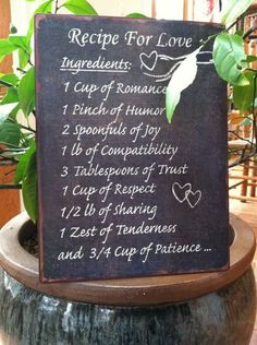 Recipe for love.. But add 10 cup of passion