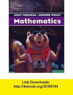 Scott Foresman-Addison Wesley Mathematics Grade 3 (9780328030187) Randall I. Charles, Warren Crown, Francis Fennall , ISBN-10: 032803018X  , ISBN-13: 978-0328030187 ,  , tutorials , pdf , ebook , torrent , downloads , rapidshare , filesonic , hotfile , megaupload , fileserve
