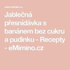 Jablečná přesnídávka s banánem bez cukru a pudinku - Recepty - eMimino.cz