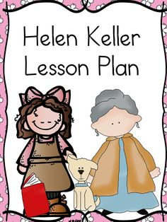 2nd Grade Activity -Helen Keller Lesson Plans -Learn about an American Hero