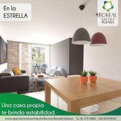 Una casa propia te hará sentir confiado, con derechos y sobre todo orgulloso. #vivirenlaestrella #ventadeapartamentosenlaestrella #borealtukana