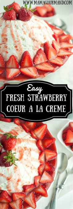 Fresh Strawberry Coeur de Creme is heaven in your mouth. It's a creamy, silky custard topped with a fresh strawberry sauce, and is so easy to throw together! www.mamagourmand.com