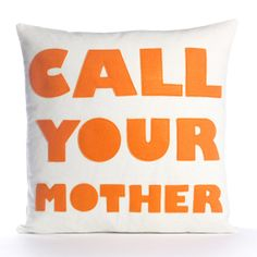 CALL YOUR MOTHER - hemp canvas recycled felt applique pillow 16 in - more colors available