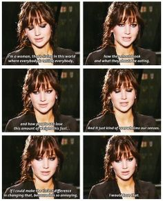 "funny-Jennifer-Lawrence-eating-quote1.jpg (500×615) ""I'm a woman that's living in this world where everybody is telling everybody how they should look and what they should be eating... and how people can lose this amount of weight this fast... and it just kind of overwhelms the senses. If I could make the tiniest difference in changing that, because it's so annoying, I would love that."""
