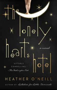Weekend Rec: The Lonely Hearts Hotel by Heather O'Neill