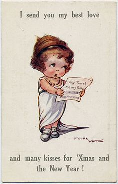 Flora White card:  Vintage Christmas:  I send you my best love and many kisses for Xmas and the New Year!