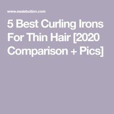 5 Best Curling Irons For Thin Hair [2020 Comparison + Pics] 1 Inch Curling Iron, Good Curling Irons, Long Lasting Curls, Heat Resistant Gloves, Waves Curls, Hot Tools, How To Curl Your Hair