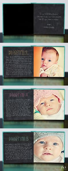 Baby photo book - Love love love - I'm going to do this some day!  These are the introduction pages and loads of pictures could be in between. The words are handwritten on a chalkboard paint wall.