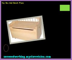 Toy Box And Bench Plans 090608 - Woodworking Plans and Projects!