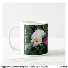 Shop Happy Birthday Mom Mug with Colorful Roses created by Personalize it with photos & text or purchase as is! Happy 75th Birthday, Happy Birthday Mother, Birthday Mug, Best Birthday Gifts, Happy Mothers Day, Mothersday Cards, Mother's Day Mugs, Mothers Day Flowers, Dear Mom