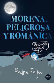 """""""Morena, Peligrosa y románica"""" - Pedro Feijoo   Libros que hay que leer   Bloglovin"""