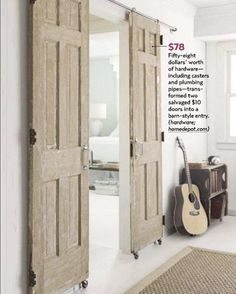 DIY $78 dollar sliding barn-style doors...similar to what was in the southern living idea house...but way less expensive!