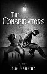 The Conspirators First novel by E.B. Henning