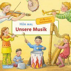Hör mal: Unsere Musik - Anne Möller - Pappenbuch | CARLSEN Verlag