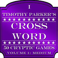Timothy Parker's 50 Cryptic Crossword Games Volume 1: Medium. In the United States, with the growth of social media, cryptics have been catching on dramatically in the past ten years. Created by Premier Digital Publishing. Each cryptic crossword clue is a puzzle within itself. The Timothy Parker Crossword app is built to enhance the puzzle experience and deliver hours of great crossword fun. A Word Puzzle for Kindle. Cryptic crosswords were invented in Britain, where they remain...