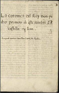 Crónica del rey Don Pedro y de los reyes Enrique II. y Juan I. de Castilla. López de Ayala, Pedro 1332-1407 — Libro — 1495