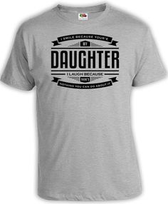 014793b4d Funny Dad T Shirt Father Gifts For Daddy Clothing Fathers Day Gift Ideas  For Him Daddy Clothes Dad Gear You're My Daughter Mens Tee FAT-55