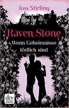 Raven Stone - Wenn Geheimnisse tödlich sind: Roman (dtv junior) eBook: Joss Stirling, Michaela Kolodziejcok: Amazon.de: Kindle-Shop
