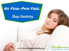 Forget your fear of the dentist... Sleep Dentistry is a technique that makes you undergo the dental procedure when you are relaxed … For more details visit : http://dentalimplantsindia.org/ Full mouth rehabiliation in India Best Dental Implants In India Tooth Implantation cost Chennai Sleep dentistry in india Painless dental implant treatment in India dental implant cost in India  Full arch dental implant cost