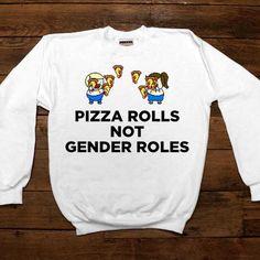 Pizza Rolls Not Gender Roles #2 -- Women's Sweatshirt/Long-Sleeve – Feminist Apparel