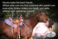 Horses make the best friends!